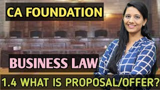 Chapter 1 ll Unit 1.4 ll What is Proposal/Offer ll CA Foundation Business Law ll CA Kanika Khetan