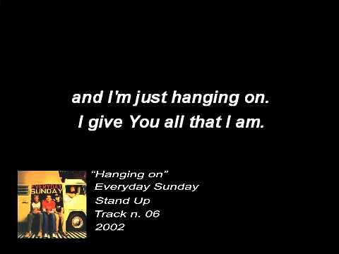 Everyday Sunday - Hanging on (Lyrics)