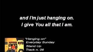 Everyday Sunday - Hanging on (Lyrics) YouTube Videos