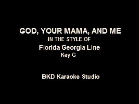 God, Your Mama, and Me (In the Style of Florida Georgia Line) (Karaoke with Lyrics)