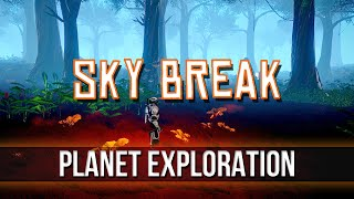 Sky Break - Planet Exploration!