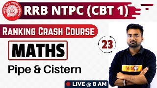 Class -23|| RRB NTPC 2019 || Ranking Crash Course||Maths|by Abhinandan Sir || Pipe & Cistern