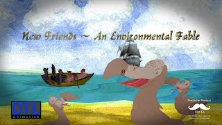 New Friends ~ An Environmental Fable