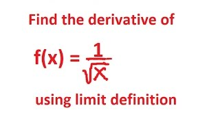 derivative of 1 over square root of x using limit definition