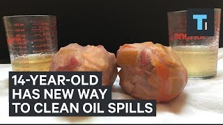 This 14-year-old discovered a new approach to cleaning up oil spills