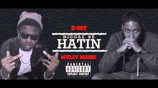 Mvlly Magic x K-Dot - Niggaz Be Hatin Freestyle (Explicit)