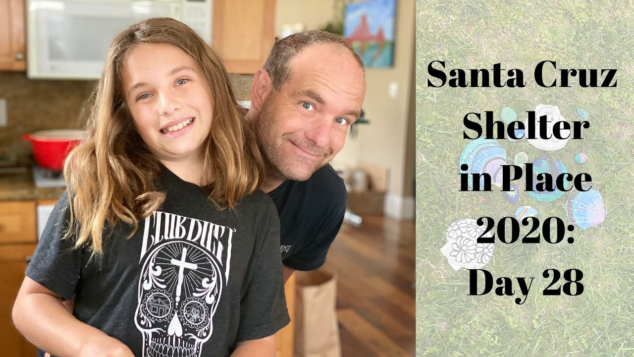 Santa Cruz Shelter in Place 2020: Day 28