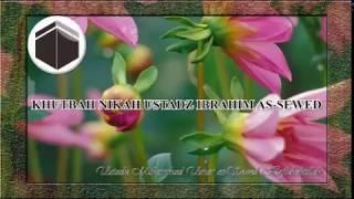 Khutbah Nikah Ust. Ibrahim As-sewed - Ustadz Muhammad Umar As-sewed Hafizhahumallah