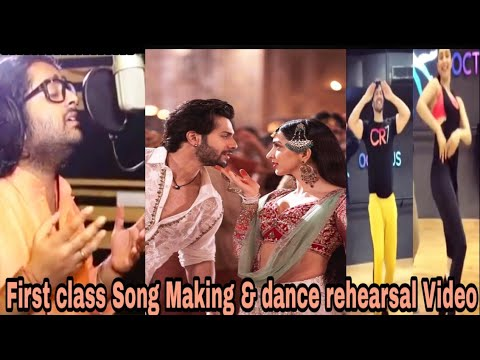 First Class : Song Making & Dance Rehearsals Video  Arijit  Varun  Kiara  Full Song