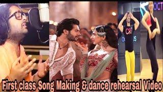 Gambar cover FIRST CLASS : Song Making & Dance Rehearsals Video | Arijit | Varun | kiara | Full Song