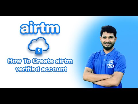 How to create airtm verifed account from bangladesh