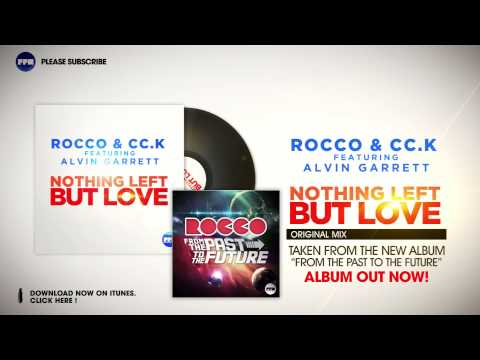 Rocco & Cc.K feat. Alvin Garrett - Nothing left but Love