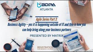 BDPA Atlanta - Agile Session 3 - Business Agility