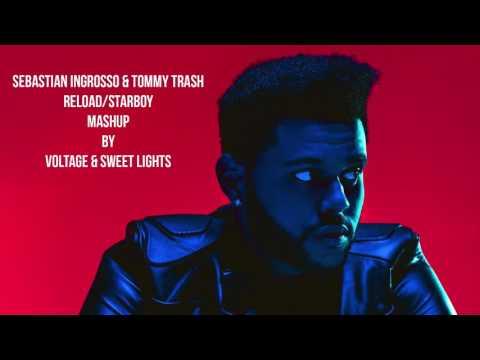 Sebastian Ingrosso & Tommy Trash - Reload/Starboy (Voltage & Sweet Lights Mashup)