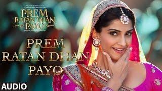 Download Prem Ratan Dhan Payo Full Song (Audio) | Prem Ratan Dhan Payo | Salman Khan, Sonam Kapoor