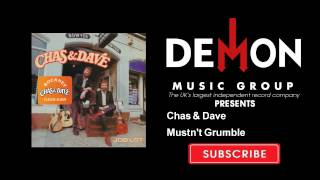 Chas & Dave - Mustn't Grumble