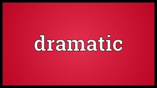 Dramatic Meaning
