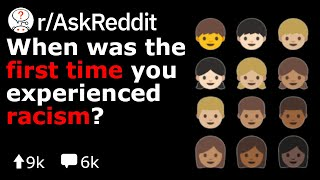 When Was The First Time You Experienced Racism? (Reddit Stories r/AskReddit)