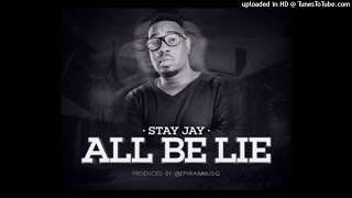 Stay Jay - All Be Lie (NEW 2015)
