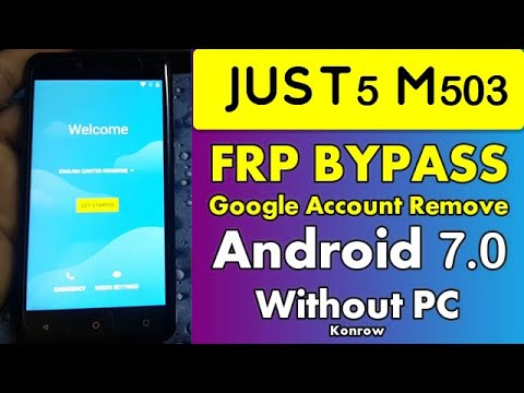 konrow Just5 M503 Bypass FRP Google Account Without PC Android 7.0
