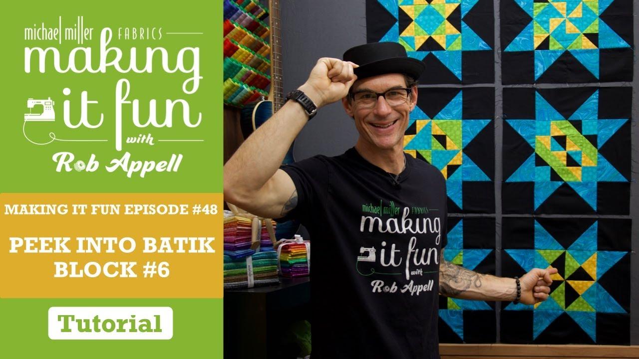 Peek into Batik Quilt Block #6 - Making it Fun Episode #47