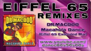 DR.MACDOO - Macahula Dance (Eiffel 65 Extended Mix)