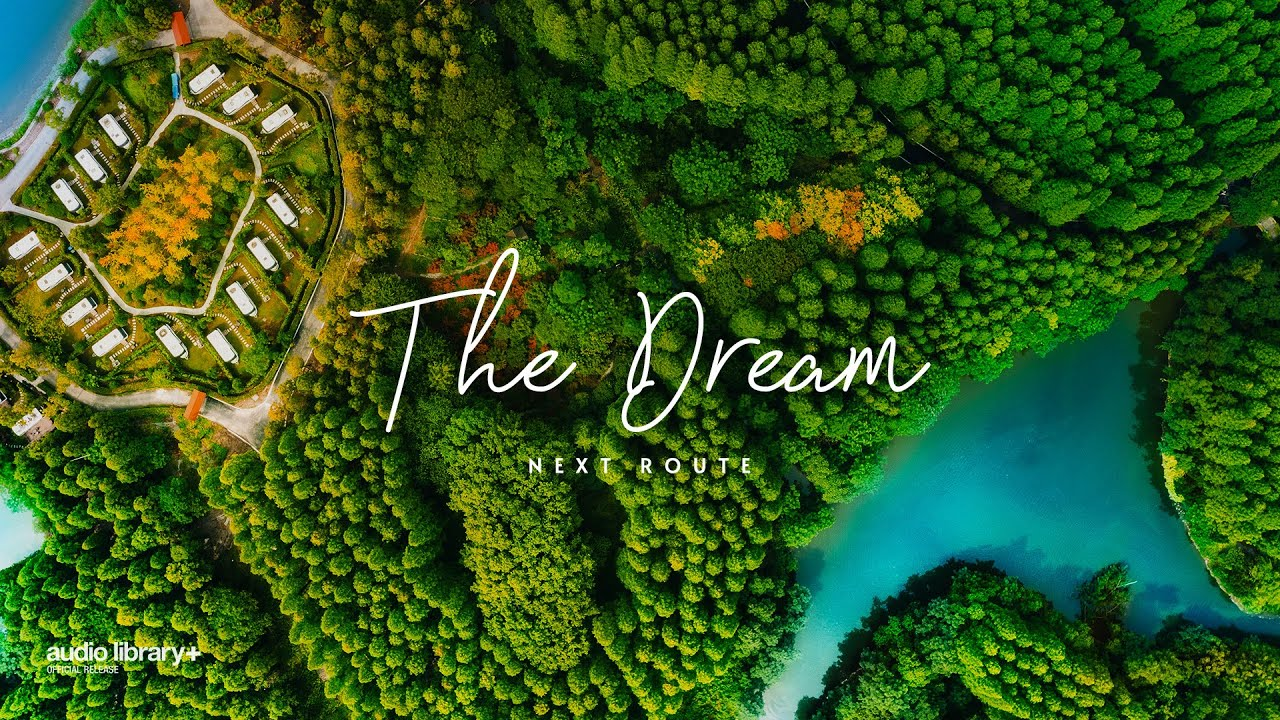 The Dream - Next Route [Audio Library Release] · Free Copyright-safe Music