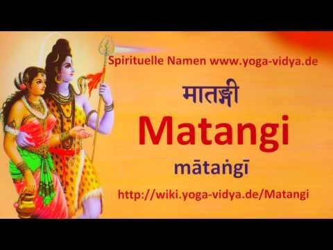 Spiritueller Name Matangi   - Bedeutung und Übersetzung aus dem Sanskrit