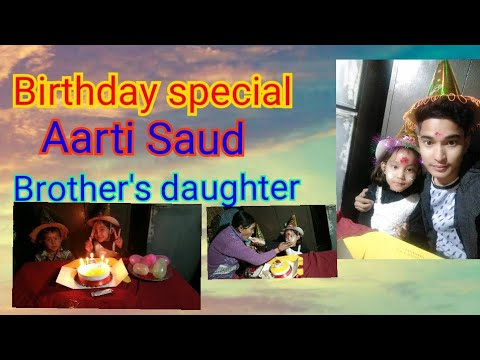 Birthday special (Aarti Saud ) Brother's Daughter