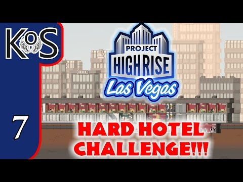 Project Highrise HARD HOTEL CHALLENGE! Ep 7: HIGH END OFFERINGS - LAS VEGAS DLC! Let's Play