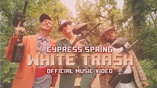 Смотреть клип Cypress Spring - White Trash