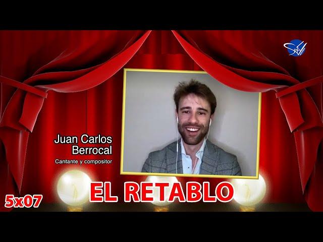 EL RETABLO 5x07: Juan Carlos Berrocal