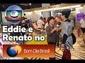 Eddie Van Feu e Renato Rodrigues no Bom Dia Brasil (Globo)