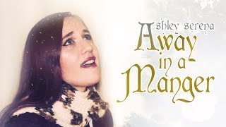 Away in a Manger - Ashley Serena