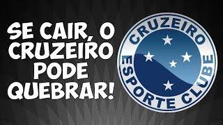 Condenado pela Fifa, com salários atrasados... se cair, Cruzeiro vai correr o risco de falir