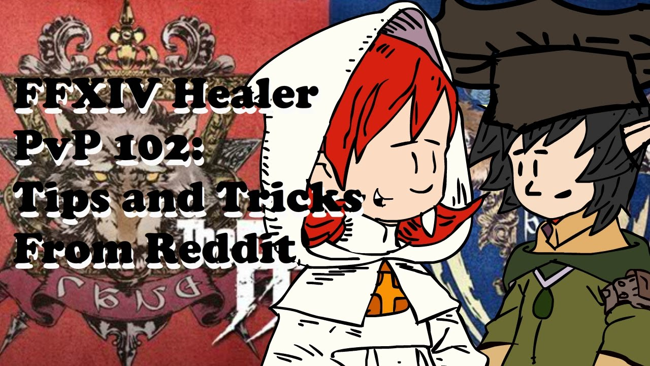 FFXIV PvP Healer 102 Guide - Tips And Tricks from Reddit
