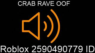CRAB RAVE OOF Roblox ID