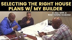 Choosing the right house plans with my builder today