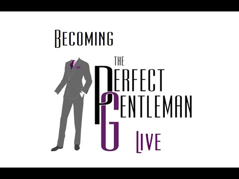 Becoming the Perfect Gentleman - Live - Trailer #1
