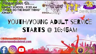 """Youth Service - """"Allow God to Elevate You/I Can See Clearly Now, The Rain is Gone"""" - 05/30/2021"""