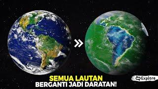 Bagaimana Jika Semua Daratan dan Lautan Di Bumi Bertukar Tempat? Hal Mengerikan ini Akan Terjadi...