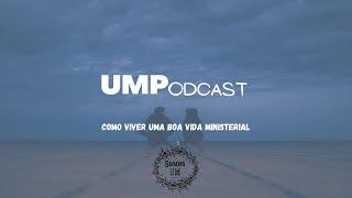 UMPodcast - Como viver uma boa vida ministerial
