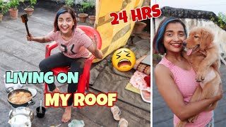 LIVING on My ROOF For 24 HOURS CHALLENGE - Overnight Alone on My TERRACE - SCARY Challenge INDIA