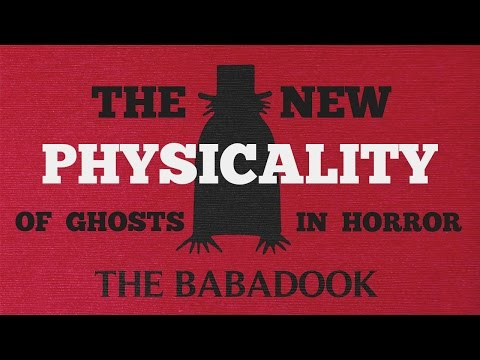 The Babadook: The New Physicality of Ghosts in Horror