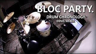 Bloc Party: Drum Chronology - Denis Weber