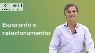 Esperanto em 3 minutos: Relacionamentos