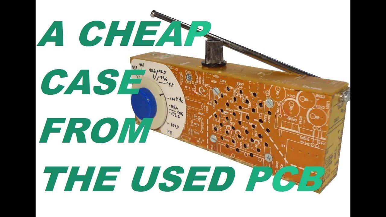 HOW TO MAKE A CHEAP BOX FROM USED PCB - HOUSING FOR FM RECEIVER ...