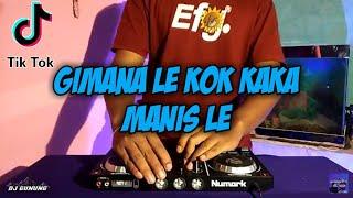 GIMANA LE KOK KAKA MANIS LE //KAKA MAIN SALAH DJ VIRAL 2021 //DJ YOHAN