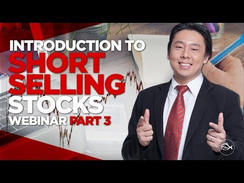 Introduction to Short Selling Stocks Webinar Part 3 of 4 by Adam Khoo