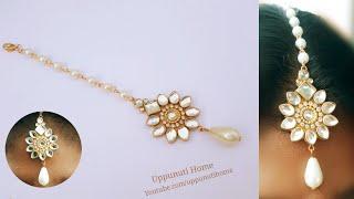 How to Make Beautiful Mangtika At Home | DIY | Jewellery | Bridal Hair Accessories | uppunutihome